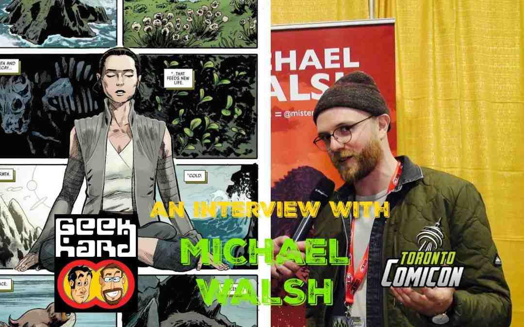Geek Hard Presents: Michael Walsh on Star Wars: The Last Jedi Adaptation