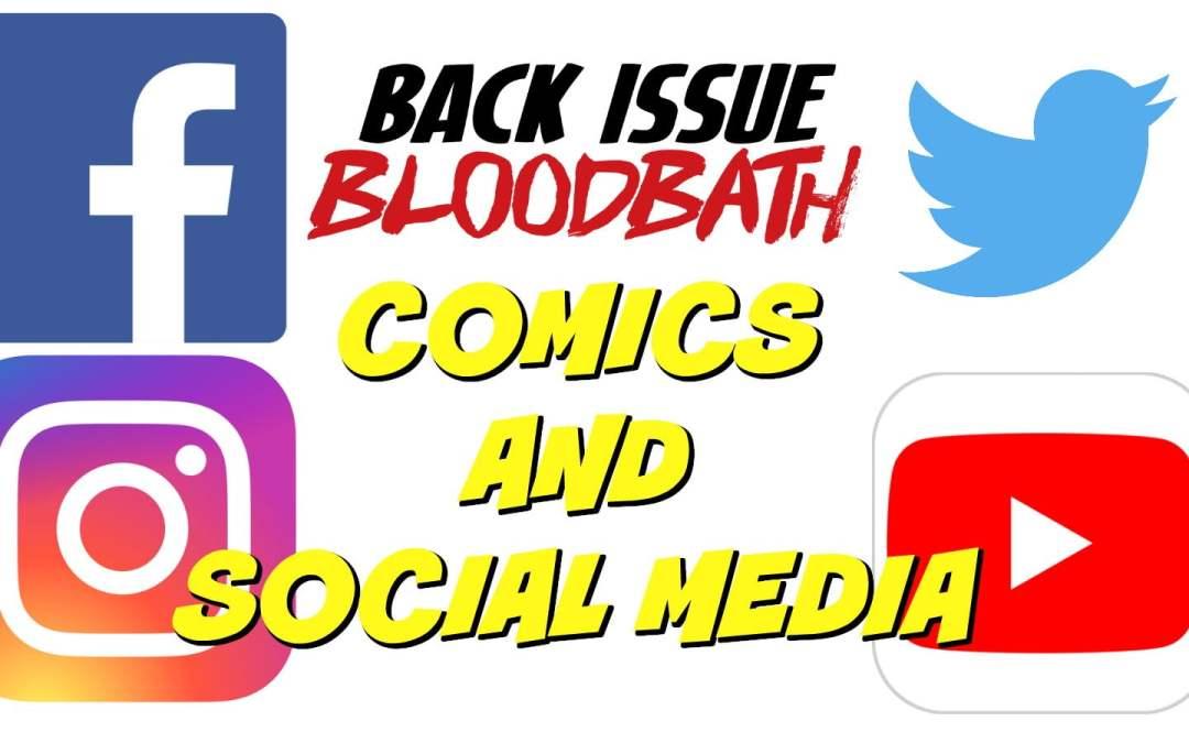 Back Issue Bloodbath Episode 146: Comics and Social Media