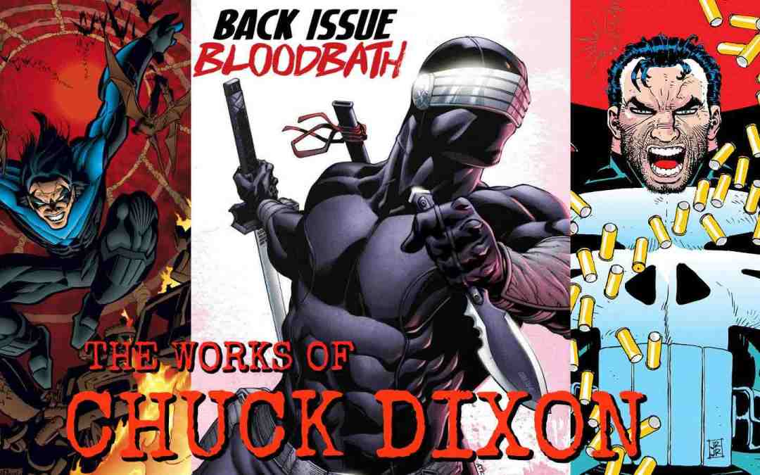 Back Issue Bloodbath Episode 145: The Works of Chuck Dixon