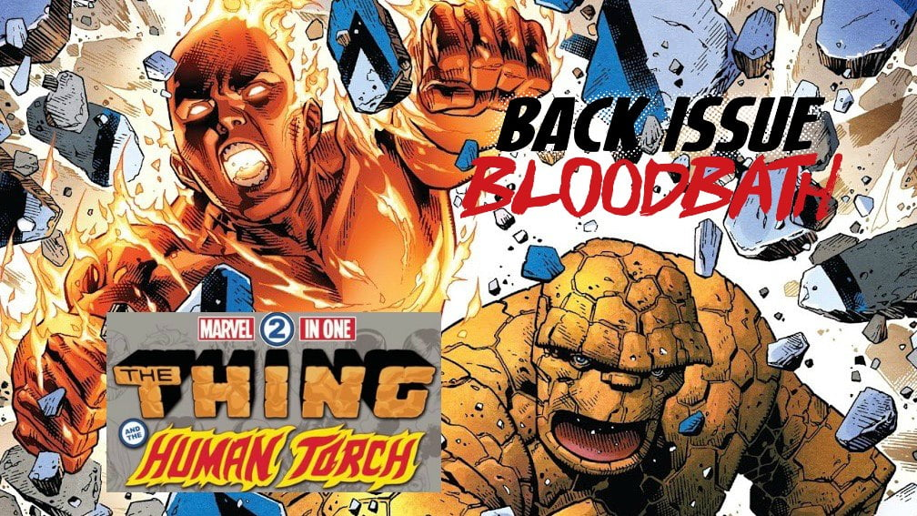 Back Issue Bloodbath Episode 147: Marvel Two-In-One by Chip Zdarsky and Friends