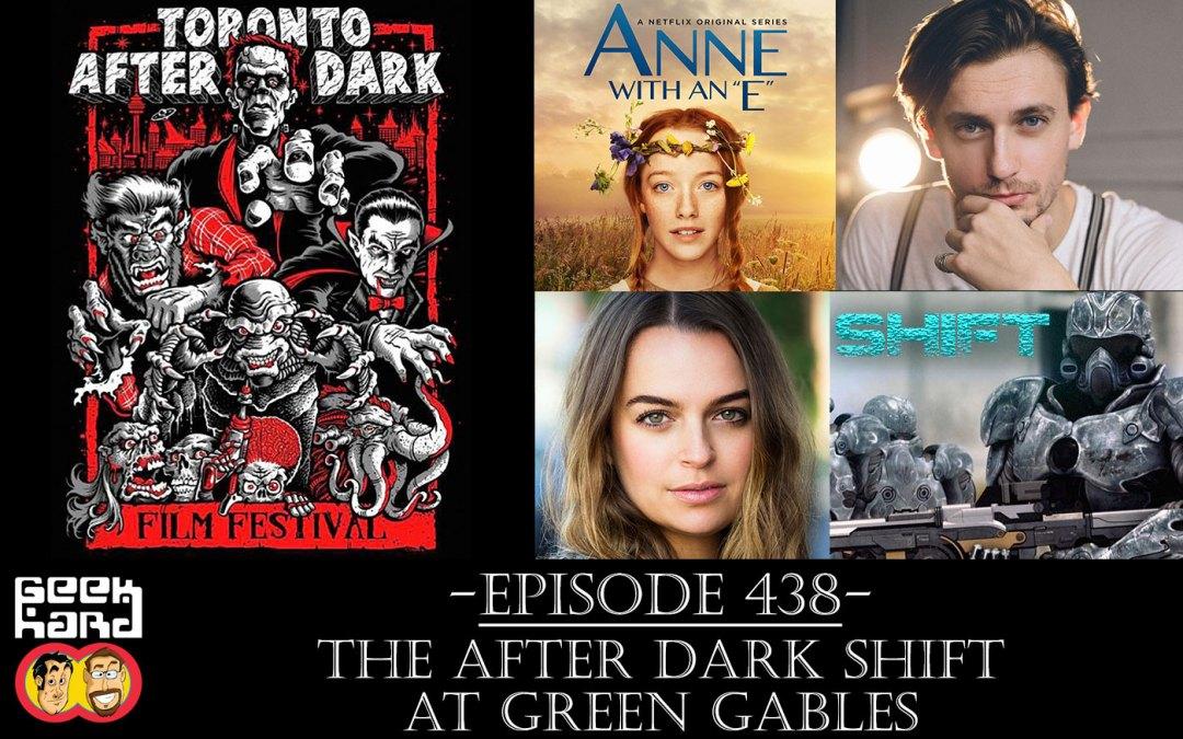 Geek Hard: Episode 438 – The After Dark Shift at Green Gables