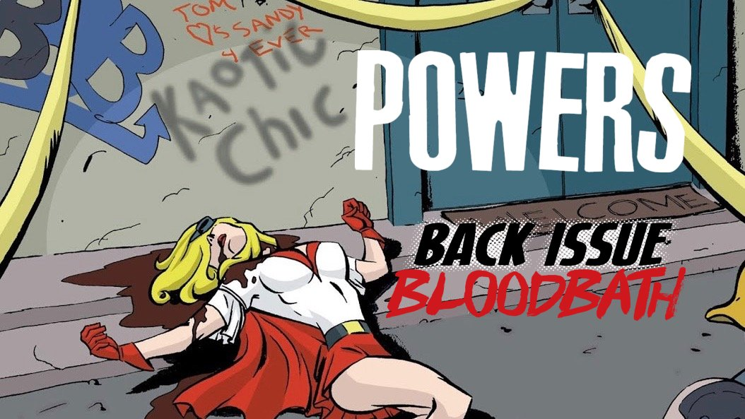Back Issue Bloodbath Episode 163: Powers (Who Killed Retro Girl?)