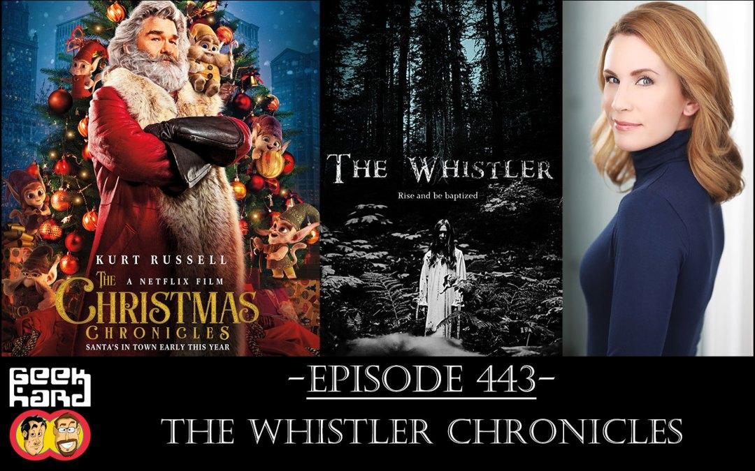 Geek Hard: Episode 443 – The Whistler Chronicles