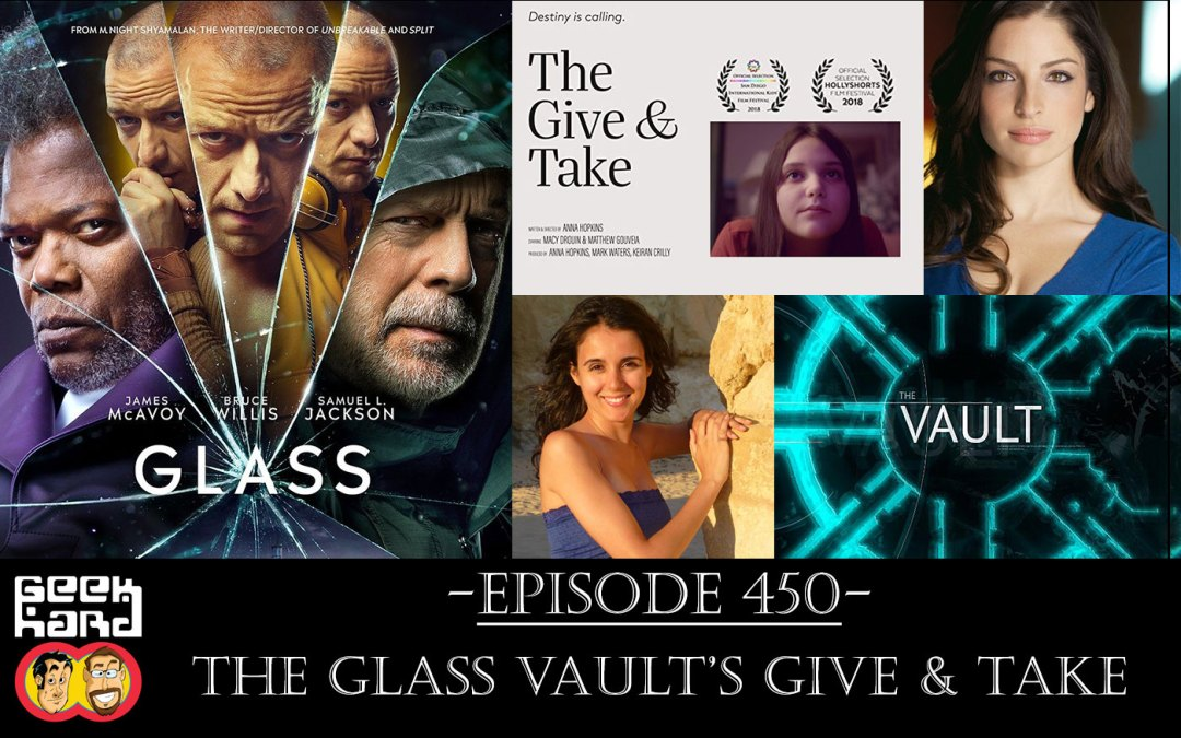 Geek Hard: Episode 450 – The Glass Vault's Give and Take