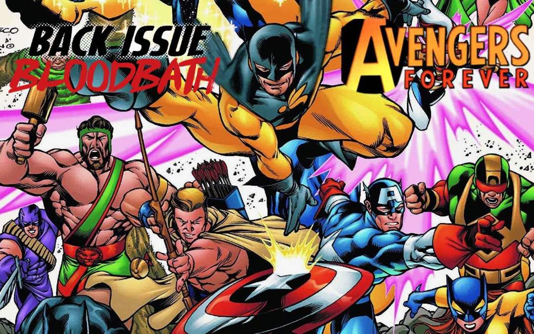 Back Issue Bloodbath Episode 183: Avengers Forever