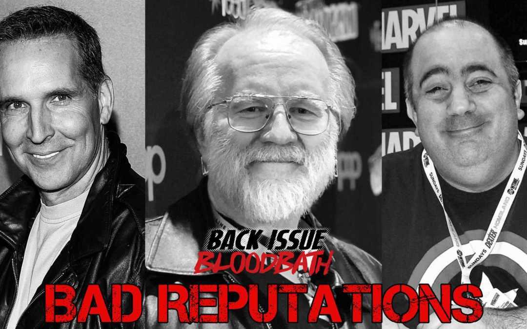 Back Issue Bloodbath Episode 186: Bad Reputations