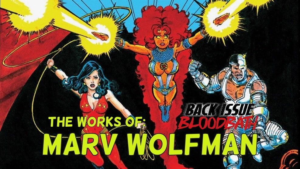 Back Issue Bloodbath Episode 195: Marv Wolfman
