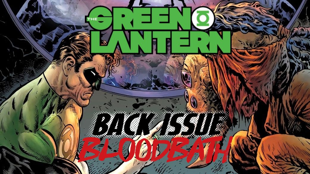 Back Issue Bloodbath Episode 197: The Green Lantern by Morrison and Sharp