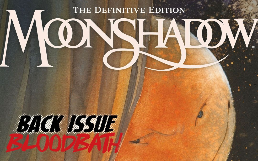Back Issue Bloodbath Episode 199: Moonshadow by Dematteis and Muth