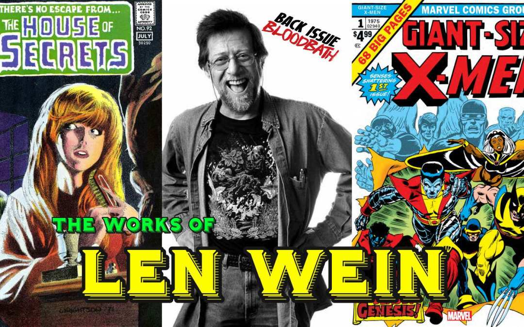 Back Issue Bloodbath Episode 201: The Works of Len Wein