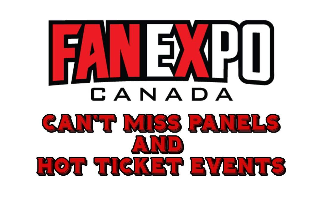 Andrew's Picks: Can't Miss Panels and Hot Ticket Events at Fan Expo Canada 2019
