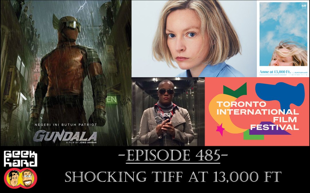 Geek Hard: Episode 485 – Shocking TIFF at 13,000 ft