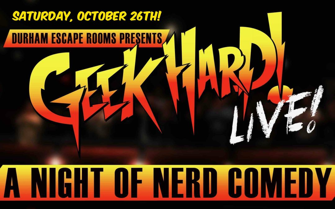 Geek Hard LIVE Returns to Comedy Bar on October 26th for a Night of Fun and Thrills!
