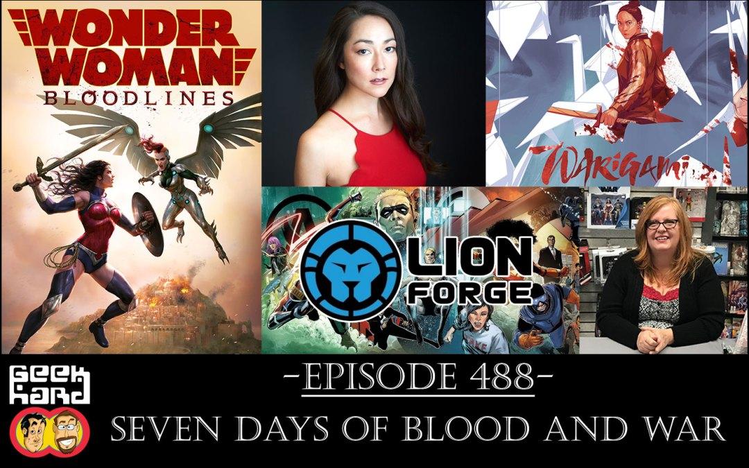 Geek Hard: Episode 488 – Seven Days of Blood and War
