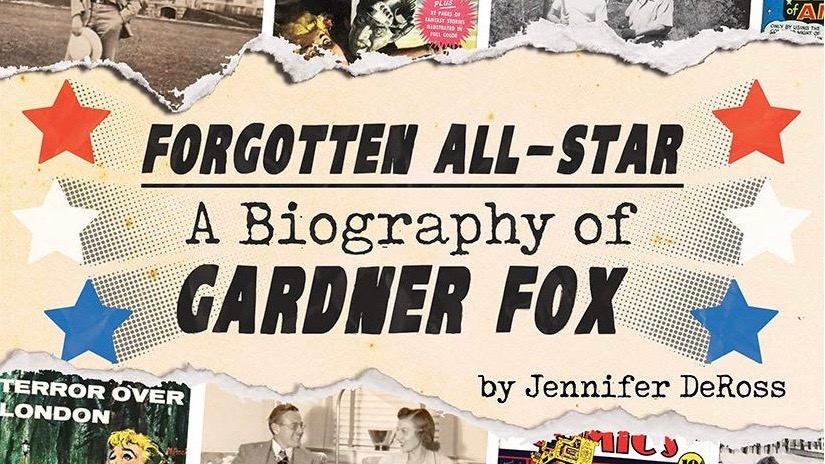Forgotten All-Star: A Biography of Gardner Fox by Jennifer DeRoss Paperback Review