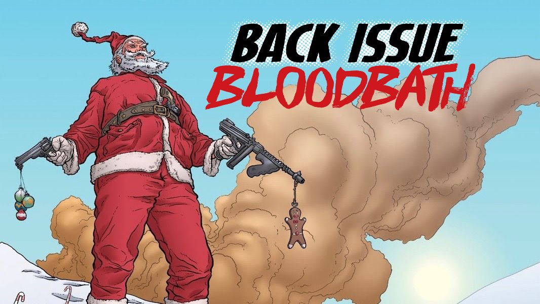 Back Issue Bloodbath Episode 216: The Last Christmas