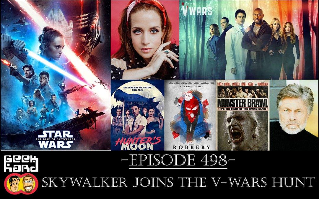 Geek Hard: Episode 498 – Skywalker Joins the V-Wars Hunt