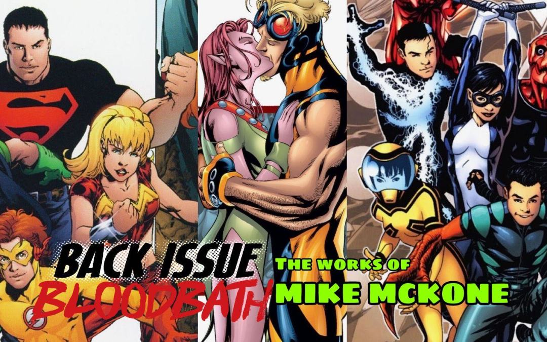 Back Issue Bloodbath Episode 221: The Works of Mike McKone