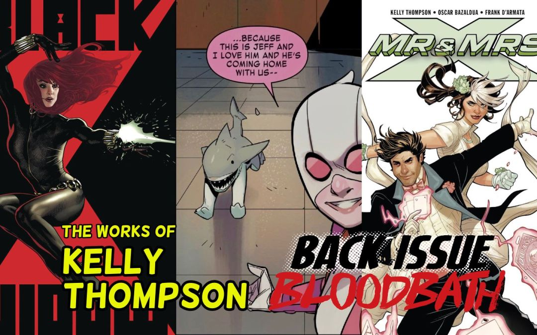 Back Issue Bloodbath Episode 229: The Works of Kelly Thompson