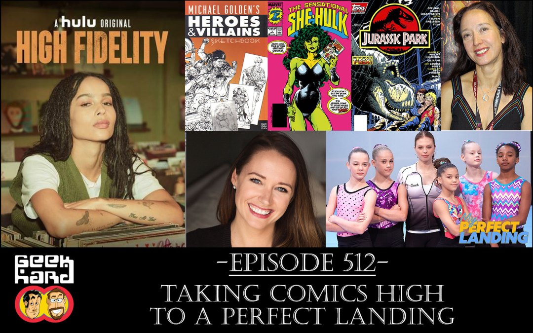 Geek Hard: Episode 512 – Taking Comics High to a Perfect Landing