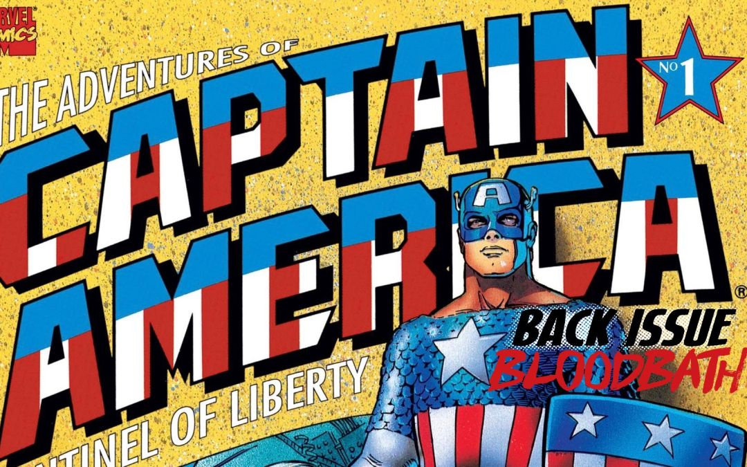Back Issue Bloodbath Episode 236: The Adventures of Captain America (Sentinel of Liberty)