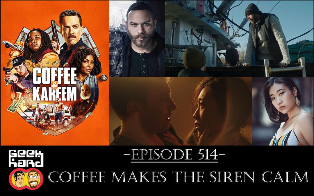 Geek Hard: Episode 514 – Coffee Makes the Siren Calm