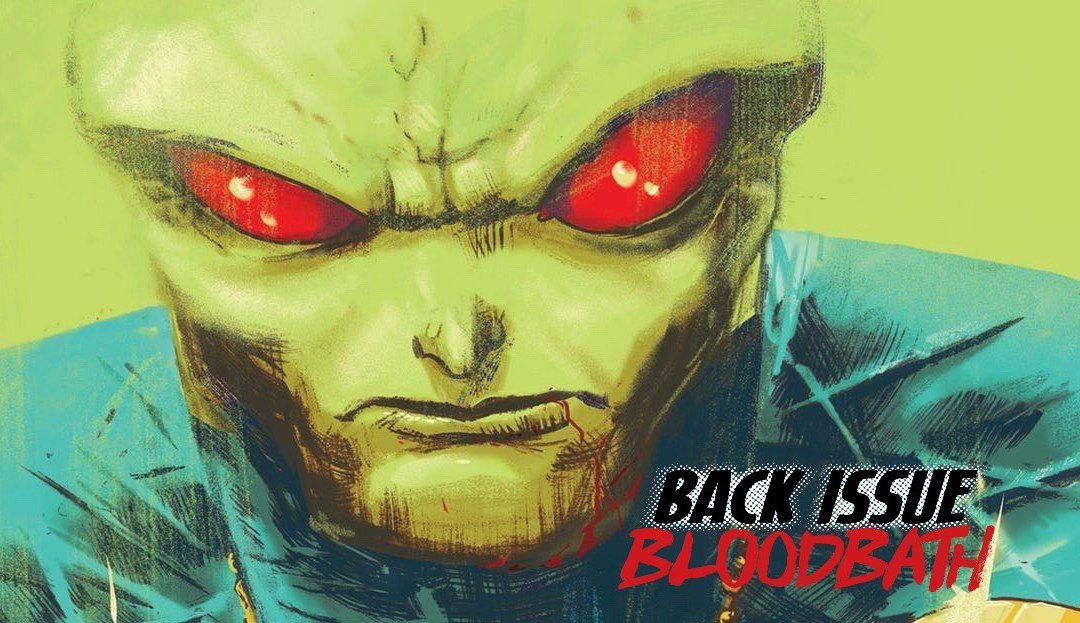 Back Issue Bloodbath Episode 243: Martian Manhunter Identity