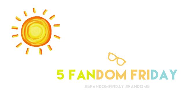 5 Fandom Friday - Songs of Summer