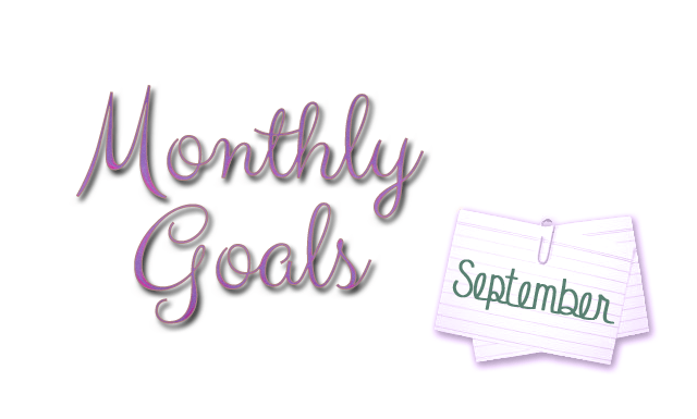 My Monthly Goals for September