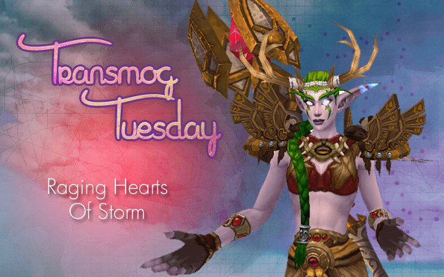 #TransmogTuesday Week 17 - Raging Hearts of Storm [Druid Set]