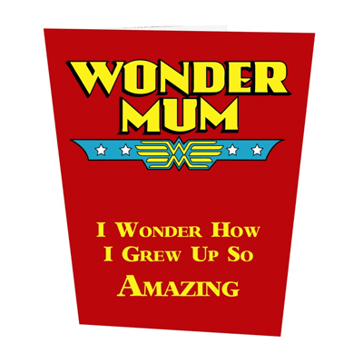 Wonder Mum Mother's Day card by FunkyGifts4u