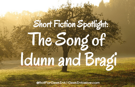 Short Fiction Spotlight: The Song of Idunn and Bragi