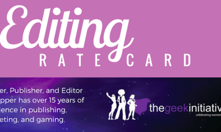 The Geek Initiative: Editing Rate Card and Services Announcement