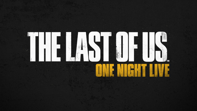 Watch The Last of Us: One Night Live, Tonight