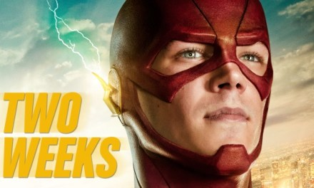 Two Weeks and then The Flash!