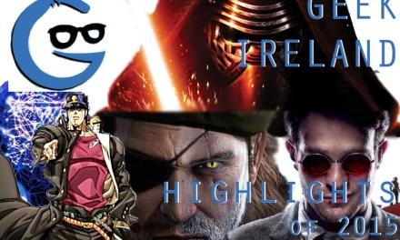 Geek Ireland's Highlights of 2015