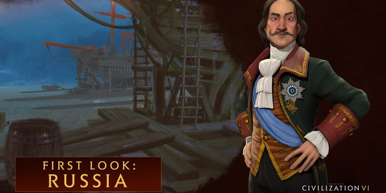 Peter the Great leads Russia in Civilization VI