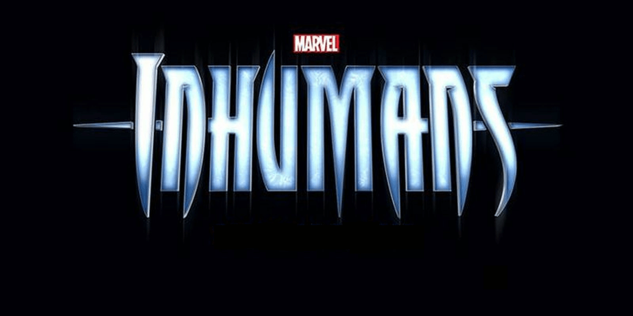 Inhumans coming to a TV and IMAX near you in 2017