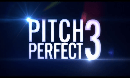 Pitch Perfect 3 Gets its First Official Trailer