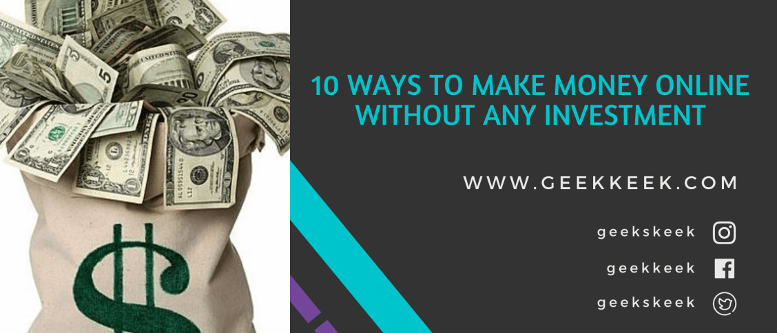 10 Ways To Make Money Online Without Any Investment