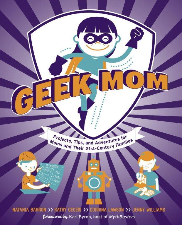 Geek Mom Book, Natania Barron, Jenny Williams, Corrina Lawson