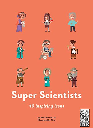 Super Scientists, Image: Wide Eyed Editions