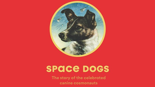 Space Dogs, Image: Laurence King Publishing