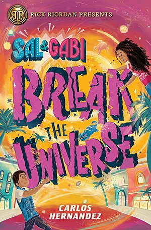 Sal and Gabi Break the Universe, Image: Disney Hyperion