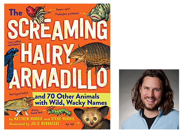 The Screaming Hairy Armadillo Cover Image Workman Publishing Company, Author Image, Matthew Murrie
