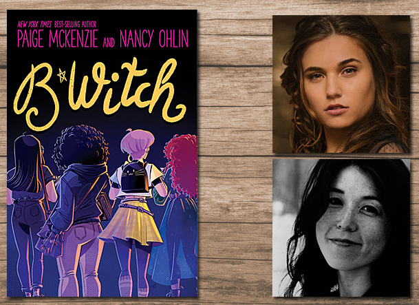 B*Witch Cover Image Little, Brown Books for Young Readers, Author Images Paige McKenzie and Nancy Ohlin