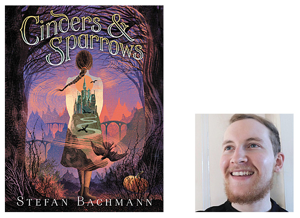 Cinders and Sparrows Cover Image HarperCollins, Author Image Stefan Bachmann