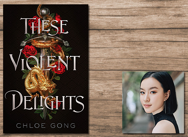 These Violent Delights Cover Image Margaret K McElderry Books, Author Image Chloe Gong