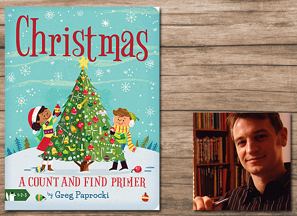 Christmas A Count and Found Primer Cover Image Gibbs Smith Publishing, Author Image Greg Paprocki