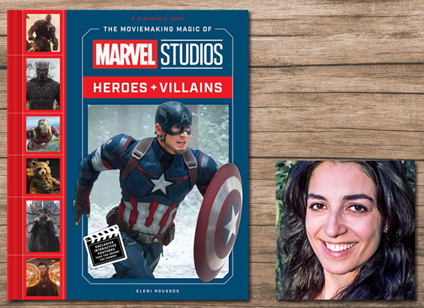 The MovieMaking Magic of Marvel Studios Heroes and Villains Cover Image Abrams, Author Image Eleni Roussos